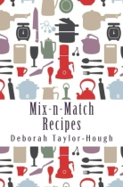Mix-n-Match Recipes by Deborah Taylor-Hough